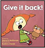 Childrens book: Give it back! (Conflict resolution for kids (for ages 3-8))