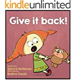 Children's book: Give it back!: Conflict management for kids (for ages 4-8) (Benjy & Justine Series Book 2)