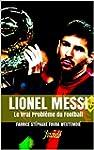 Lionel Messi: Le Vrai Probl�me du Foo...