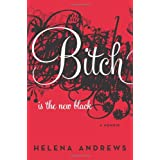 Bitch is the New Black: A Memoirby Helena Andrews