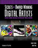 img - for Secrets of Award-Winning Digital Artists: Creative Techniques and Insights for Photoshop , Painter and More book / textbook / text book