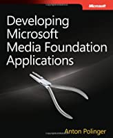Developing Microsoft Media Foundation Applications ebook download