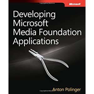 Developing Microsoft Media Foundation Applications (Developer)