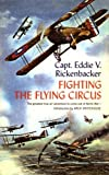 img - for By Captain Eddie V. Rickenbacker Fighting the Flying Circus: The Greatest True Air Adventure to Come out of World War I book / textbook / text book