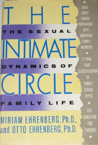 The Intimate Circle: The Sexual Dynamics of Family Life