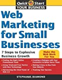 img - for Web Marketing for Small Businesses: 7 Steps to Explosive Business Growth (Quick Start Your Business) by Diamond, Stephanie (2008) Paperback book / textbook / text book