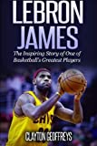 img - for LeBron James: The Inspiring Story of One of Basketball's Greatest Players book / textbook / text book