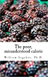 The poor, misunderstood calorie (Engl...