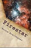 Bruce Bretthauer Firestar: Volume 1 of the Families War
