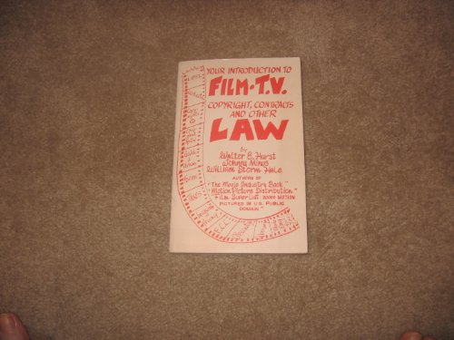 Your Introduction to Film-T.V. Copyright, Contracts, and Other Laws (Entertainment industry series)