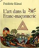 echange, troc Frédéric Künzi - L'art dans la Franc-maçonnerie