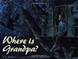 Where Is Grandpa? (0399230378) by Barron, T. A.