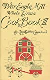 img - for All New War Eagle Mill Whole Grain Cookbook III book / textbook / text book