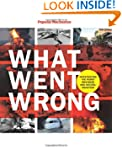 Popular Mechanics What Went Wrong: In...