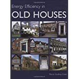 Energy Efficiency in Old Housesby Martin Godfrey Cook