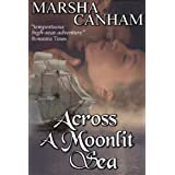 Across A Moonlit Sea (Pirate Wolf series) ~ Marsha Canham