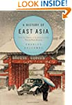 A History of East Asia: From the Orig...