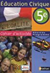 Education Civique 5e : Cahier d'activ...