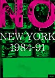 NO NEW YORK 1984-91 [DVD]