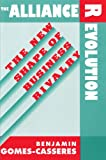 img - for The Alliance Revolution: The New Shape of Business Rivalry book / textbook / text book
