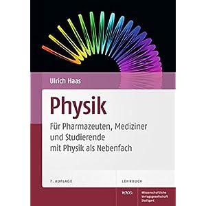 Physik - Für Pharmazeuten, Mediziner, und Studierende mit Physik als Nebenfach