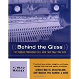 Behind the Glass: Top Record Producers Tell How They Craft the Hitsby Howard Massey