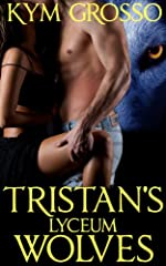 Tristan's Lyceum Wolves (Immortals of New Orleans #3)