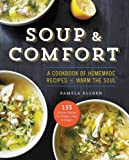 img - for Soup & Comfort: A Cookbook of Homemade Recipes to Warm the Soul book / textbook / text book