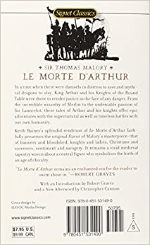 Le Morte D'Arthur: King Arthur and the Legends of the Round Table (Signet Classics): Keith