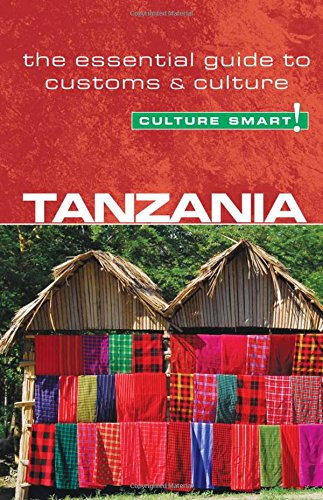 Tanzania - Culture Smart!: The Essential Guide to Customs and Culture