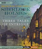 Sir Arthur Conan Doyle Sherlock Holmes: Three Tales of Intrigue