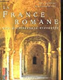 La France romane (French Edition) (2737325358) by Marc Déceneux