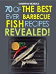 Barbecue Recipes: 70 Of The Best Ever...