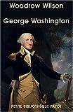 echange, troc Woodrow Wilson - George Washington : Fondateur des Etats-Unis (1732-1799)