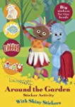 In the Night Garden: Around the Garde...