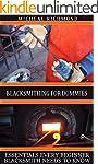Blacksmithing for Dummies: Essentials...