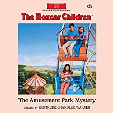 The Amusement Park Mystery: The Boxcar Children Mysteries, Book 25 (       UNABRIDGED) by Gertrude Chandler Warner Narrated by Aimee Lilly