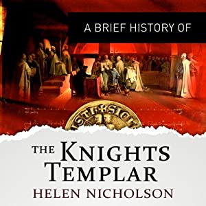 A Brief History of the Knights Templar: Brief Histories | [Helen Nicholson]