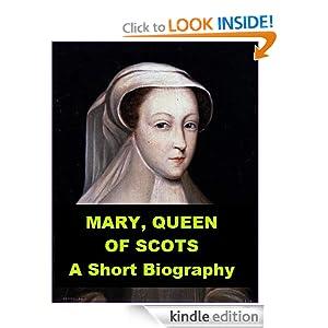 Amazon.com: Mary Queen of Scots - A Short Biography eBook: John