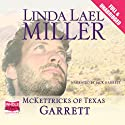 McKettricks of Texas: Garrett (       UNABRIDGED) by Linda Lael Miller Narrated by Jack Garrett