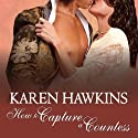 How to Capture a Countess: Duchess Diaries, Book 1 (       UNABRIDGED) by Karen Hawkins Narrated by Alison Larkin