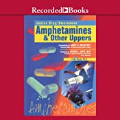 Amphetamines and Other Uppers | [Linda Bayer]