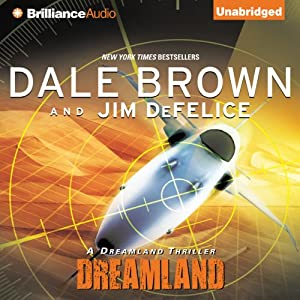Dreamland: Dale Brown's Dreamland, Book 1 | [Dale Brown, Jim DeFelice]