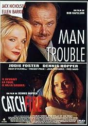 Man Trouble + Catchfire - Pack Spécial