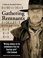Gathering Remnants - A Cowboy Tribute