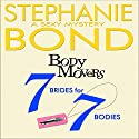 7 Brides for 7 Bodies: Body Movers Audiobook by Stephanie Bond Narrated by Maureen Jones, VOplanet Studios