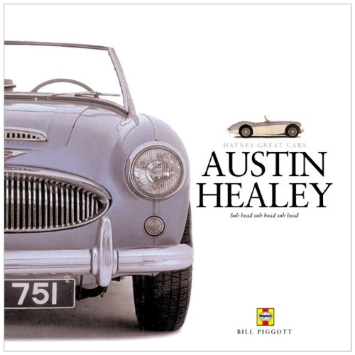Austin-Healey: A celebration of the fabulous 'Big' Healey (Haynes Great Cars)