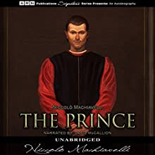 The Prince | Livre audio Auteur(s) : Niccolò Machiavelli Narrateur(s) : David McCallion