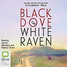 Black Dove, White Raven (       UNABRIDGED) by Elizabeth Wein Narrated by Lauren Saunders, Maanuv Thiara