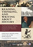 img - for Reading, Thinking, and Writing About History: Teaching Argument Writing to Diverse Learners in the Common Core Classroom, Grades 6-12 (Common Core State Standards for Literacy) book / textbook / text book